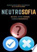 Neutrosofía: Nuevos avances en el tratamiento de la incertidumbre
