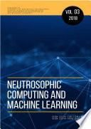 Neutrosophic Computing and Machine Learning , Vol. 3, 2018