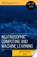 Neutrosophics Computing and Machine Learning, Book Series, Vol. 3, 2018