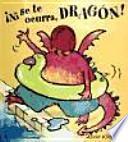 ¡Ni se te ocurra, Dragón!