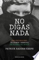 No Digas NADA / Say Nothing: A True Story of Murder and Memory in Northern Ireland