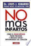 NO MAS INFARTOS: COMO EL OXIDO NITRICO PUEDE PREVENIR E INCLUSO CURAR ENFERMEDADES DEL CORAZON