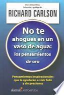 No Te Ahogues En Un Vaso De Agua/the Don't Sweat Affirmations