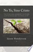 No Yo, Sino Cristo