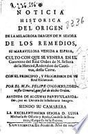 Noticia historica del origen de la milagrosa imagen de N. Señora de los Remedios