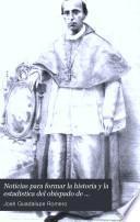 Noticias para formar la historia y la estadistica del obispado de Michoacan