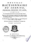 Nouveau Dictionnaire De Sobrino, François, Espagnol Et Latin, Composé Sur Les Meilleurs Dictionnaires Qui Aient Paru Jusqu'a Présent