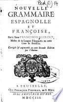 Nouvelle grammaire espagnolle et françoise