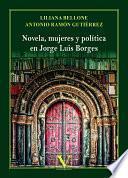 Novela, mujeres y política en Jorge Luis Borges