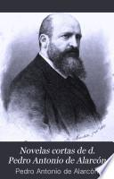 Novelas cortas de d. Pedro Antonio de Alarcón