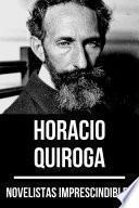 Novelistas Imprescindibles - Horacio Quiroga