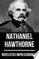 Novelistas Imprescindibles - Nathaniel Hawthorne
