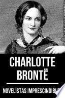 Novelistas Imprescindibles - Charlotte Brontë