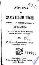 Novena de Santa Rosalia virgen, natural y patrona titular de Palermo, portento de milagros, especial abogada contra la peste