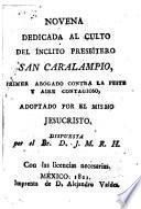 Novena dedicada al culto del ínclito presbítero San Caralampio, primer abogado contra la peste y aire contagioso ...