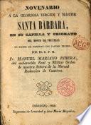 Novenario a la glor. virgen y martir Santa Bárbara ...