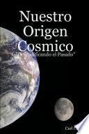Nuestro Origen Cosmico