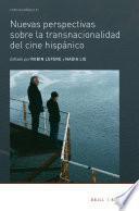 Nuevas perspectivas sobre la transnacionalidad del cine hispánico