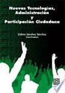 Nuevas tecnologías, administración y participación ciudadana