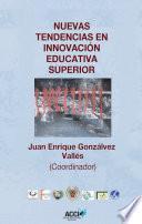 Nuevas tendencias en innovación educativa superior
