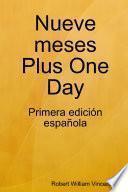 Nueve Meses Plus One Day