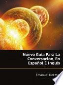 Nuevo Gu?a Para La Conversacion, En Espa?ol ? Ingl?s