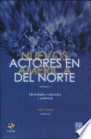 Nuevos actores en América del Norte: Identidades culturales y políticas