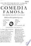 O el frayle ha de ser ladron, o el ladron ha de ser frayle. Comedia famosa en tres jornadas y en versos. Del doctor Felipe Godinez...