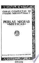 Obras completas de Amado Nervo ...: Perlas negras. Místicas