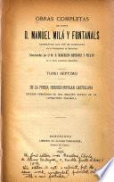 Obras completas del doctor d. Manuel Milá Fontanals ...: De la poesía heróico-popular castellana