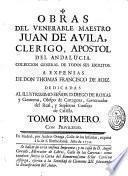 Obras del venerable Maestro Juan de Avila,... a expensas de Don Thomas Francisco de Aioz...