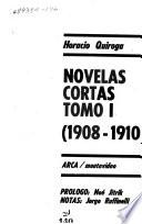 Obras inéditas y desconocidas. 1 : Novelas cortas : 1. (1908 - 1910)