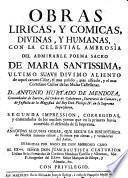 Obras liricas y comicas, divinas y humanas, con la celestial ambrosia del poema sacro de Maria Pantissima (etc.) 2. impr. corr