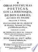 Obras posthumas poéticas con la Burrumaquia de D. --- sácalas a luz el Dr. D.Diego de Torres Villarroel el que escrive al principio un resumen de la vida y virtudes de este autor...