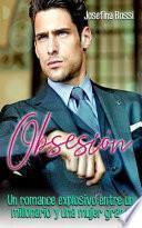 Obsesión: Un Romance Explosivo Entre Un Millonario Y Una Mujer Grande