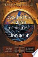 Ocultismo, Guerra Espiritual y Liberación