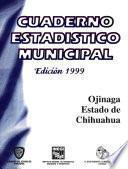 Ojinaga estado de Chihuahua. Cuaderno estadístico municipal 1999