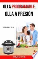 Olla programable: Olla a presión (Instant Pot)