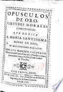 Opúsculos de oro, virtudes morales christianas
