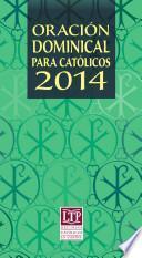 Oración dominical para Católicos 2014