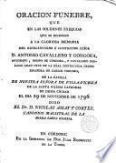 Oración fúnebre que ... a la glor. memoria del Excmo e Ilmo Sr. D. Anto Cavallero y Gongora ..