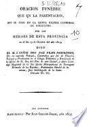 Oracion funebre que en la parentacion, que se hizo en la santa iglesia catedral de Barcelona por los héroes de esta provincia en el dia 19 de octubre del año 1815