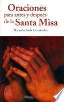 Oraciones para antes y despues de la Santa Misa/ Prayers for Before and After the Holy Mass