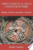 Oráculos En El Palo Congo Mayombe: Mpaka; Cocos; Caracoles y Huesos