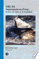 ORCAS Supremacía en el mar