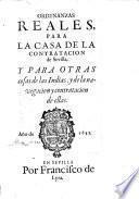 Ordenanzas reales para la Casa de la Contratacion de Sevilla y para otras cosas de las Indias y de la navegacion y contratacion de ellas