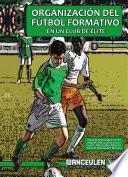 Organización del fútbol formativo en un club de élite