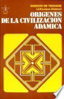Origenes de la civilizacion adamica/ Origins of the Adamic Civilization