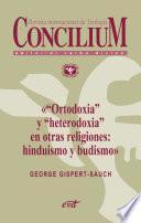 «Ortodoxia» y «heterodoxia» en otras religiones: hinduismo y budismo. Concilium 355 (2014)