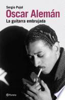 Oscar Alemán: la guitarra embrujad